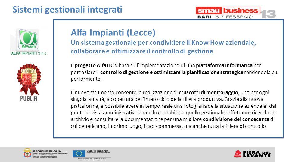 Alfa Impianti (Lecce) Un sistema gestionale per condividere il Know How aziendale, collaborare e ottimizzare il controllo di gestione Il progetto Alfa