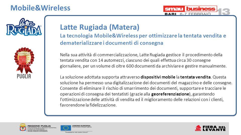 Latte Rugiada (Matera) La tecnologia Mobile&Wireless per ottimizzare la tentata vendita e dematerializzare i documenti di consegna Nella sua attività