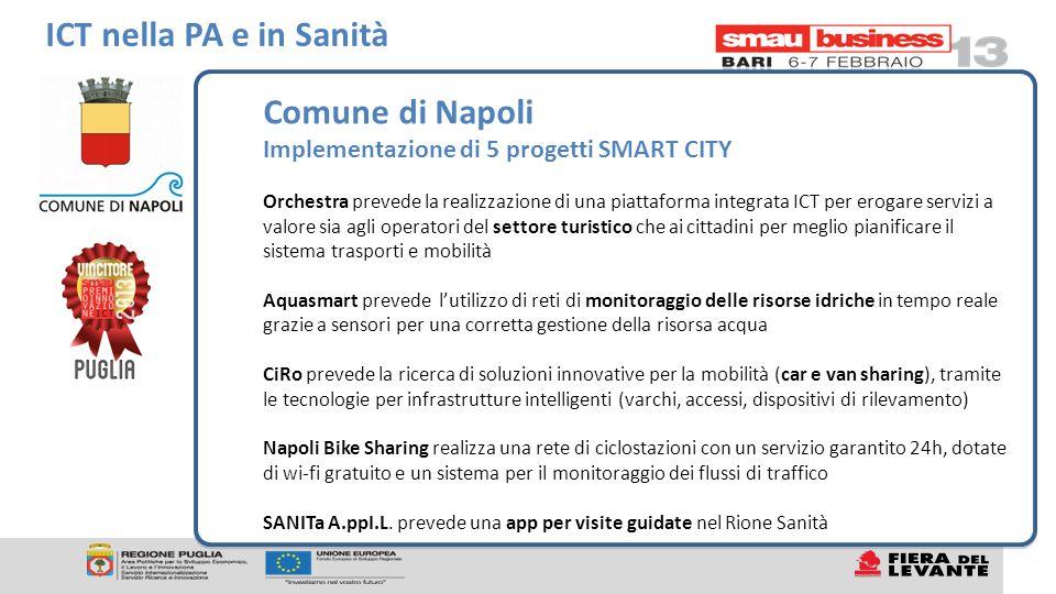Comune di Napoli Implementazione di 5 progetti SMART CITY Orchestra prevede la realizzazione di una piattaforma integrata ICT per erogare servizi a va