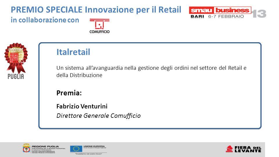 Italretail Un sistema allavanguardia nella gestione degli ordini nel settore del Retail e della Distribuzione Premia: Fabrizio Venturini Direttore Gen