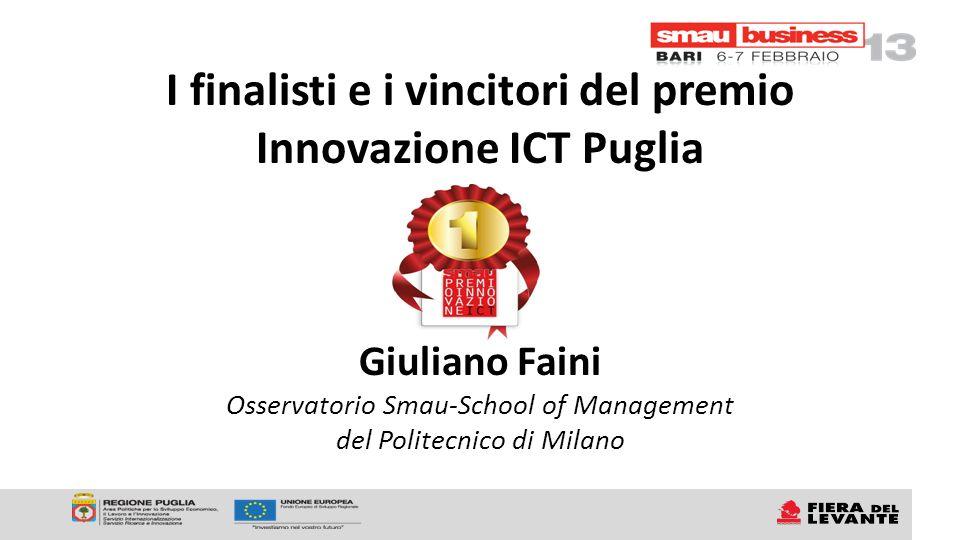 I finalisti e i vincitori del premio Innovazione ICT Puglia Giuliano Faini Osservatorio Smau-School of Management del Politecnico di Milano