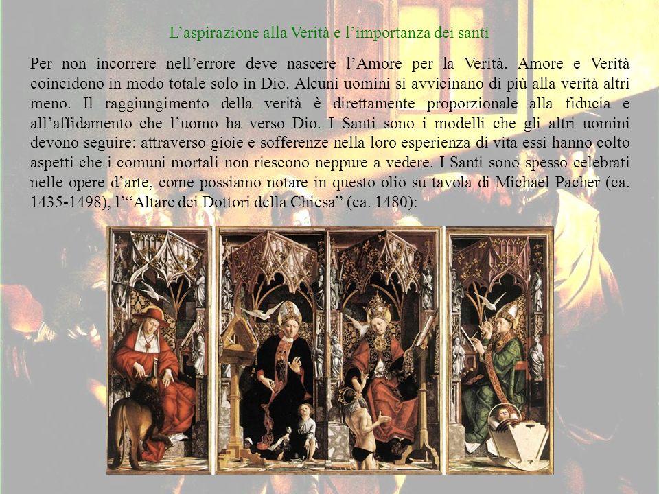 Laspirazione alla Verità e limportanza dei santi Per non incorrere nellerrore deve nascere lAmore per la Verità.