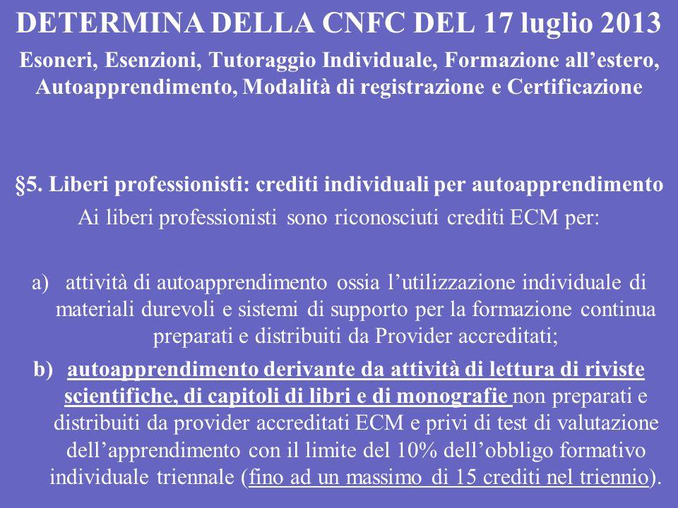 DETERMINA DELLA CNFC DEL 17 luglio 2013 Esoneri, Esenzioni, Tutoraggio Individuale, Formazione allestero, Autoapprendimento, Modalità di registrazione e Certificazione §5.