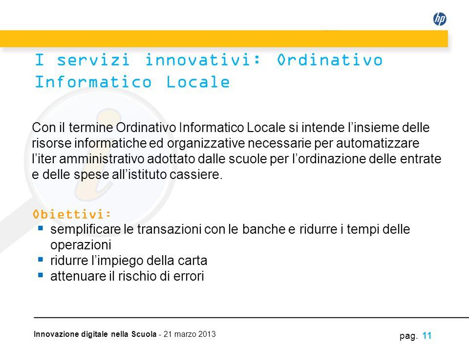 Innovazione digitale nella Scuola - 21 marzo 2013 Con il termine Ordinativo Informatico Locale si intende linsieme delle risorse informatiche ed organ