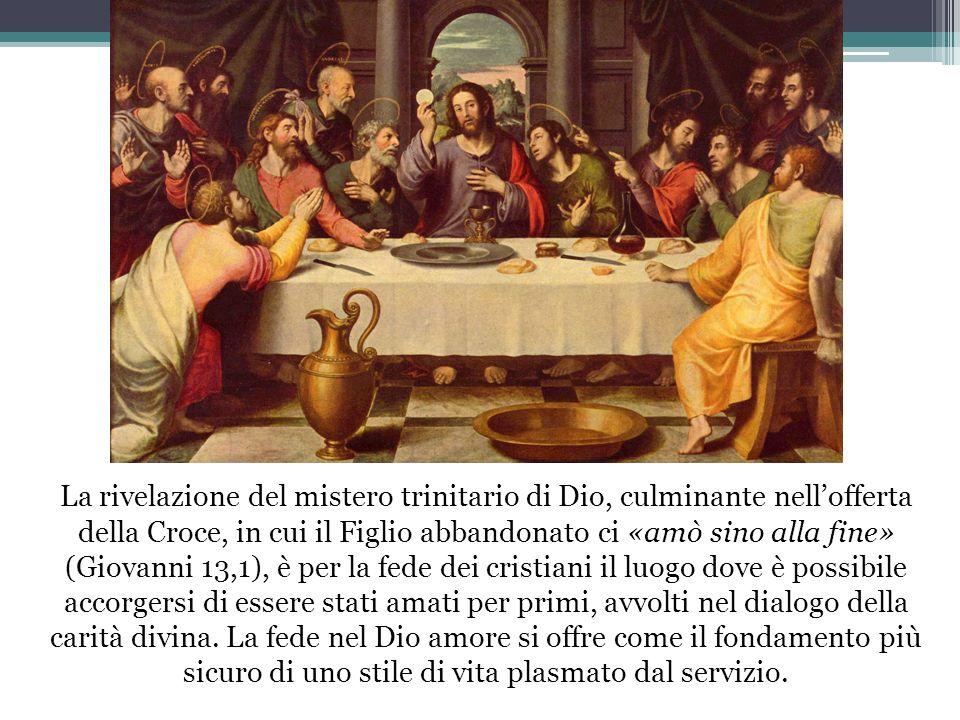 La rivelazione del mistero trinitario di Dio, culminante nellofferta della Croce, in cui il Figlio abbandonato ci «amò sino alla fine» (Giovanni 13,1)