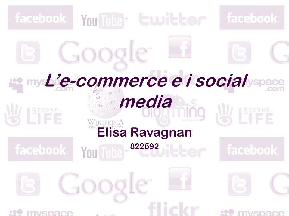 Le-commerce e i social media Elisa Ravagnan 822592