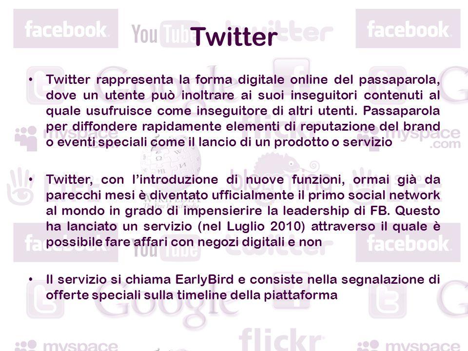 Twitter Twitter rappresenta la forma digitale online del passaparola, dove un utente può inoltrare ai suoi inseguitori contenuti al quale usufruisce come inseguitore di altri utenti.