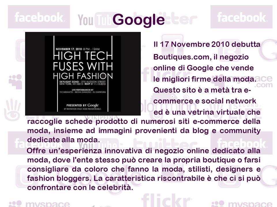 Google Il 17 Novembre 2010 debutta Boutiques.com, il negozio online di Google che vende le migliori firme della moda.