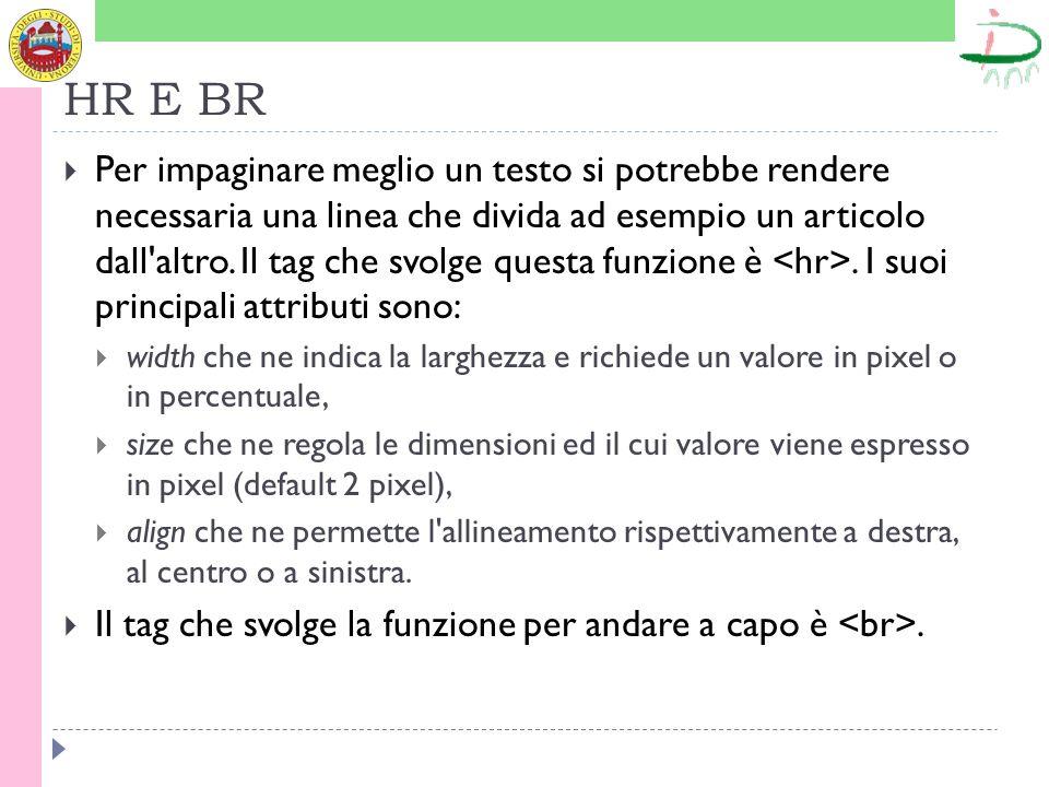 HR E BR Per impaginare meglio un testo si potrebbe rendere necessaria una linea che divida ad esempio un articolo dall altro.