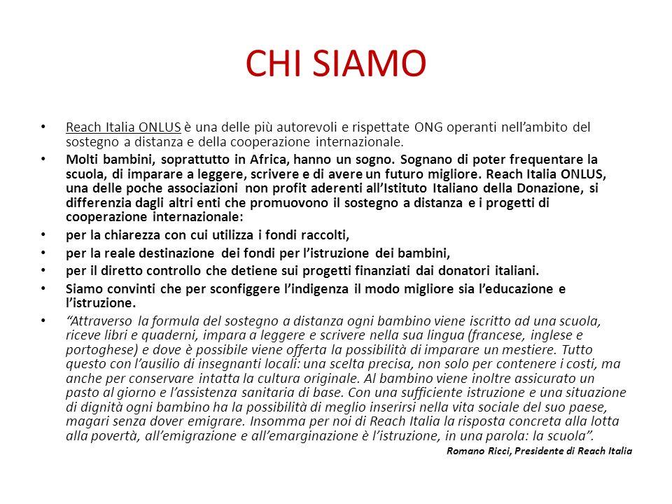 CHI SIAMO Reach Italia ONLUS è una delle più autorevoli e rispettate ONG operanti nellambito del sostegno a distanza e della cooperazione internazionale.