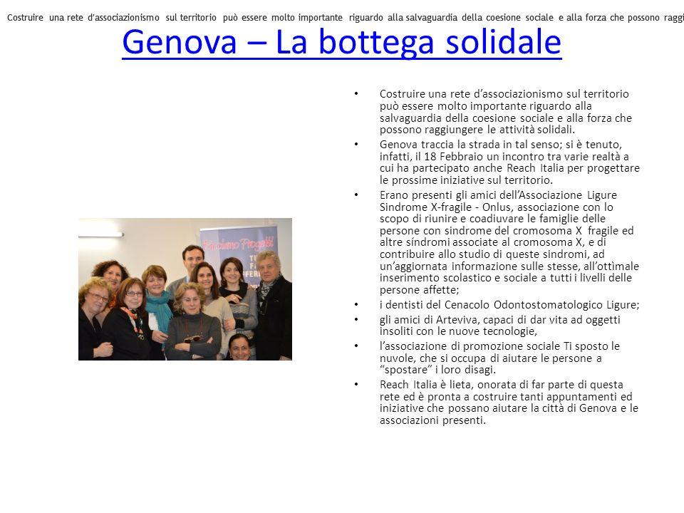Genova – La bottega solidale Costruire una rete dassociazionismo sul territorio può essere molto importante riguardo alla salvaguardia della coesione sociale e alla forza che possono raggiungere le attività solidali.