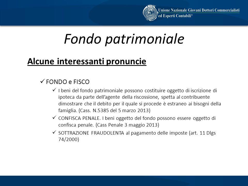Fondo patrimoniale Alcune interessanti pronuncie FONDO e FISCO I beni del fondo patrimoniale possono costituire oggetto di iscrizione di ipoteca da pa