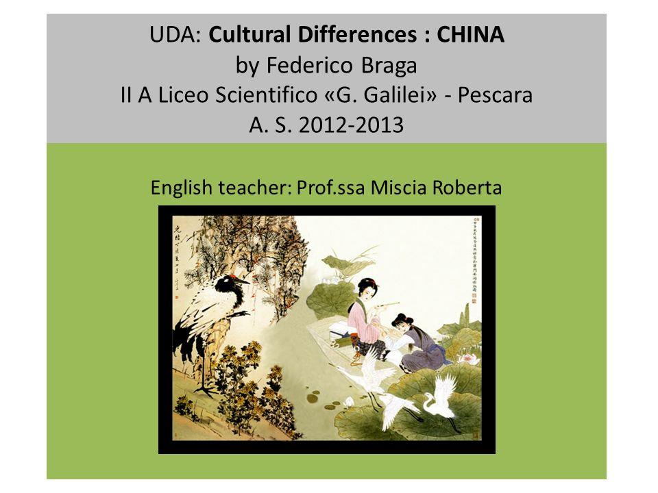 UDA: Cultural Differences : CHINA by Federico Braga II A Liceo Scientifico «G.
