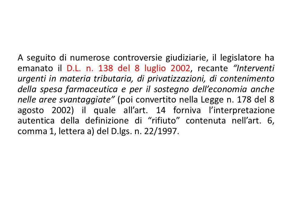 A seguito di numerose controversie giudiziarie, il legislatore ha emanato il D.L. n. 138 del 8 luglio 2002, recante Interventi urgenti in materia trib