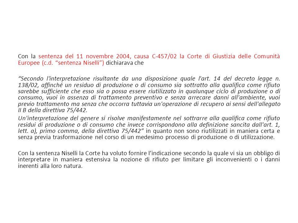 Con la sentenza del 11 novembre 2004, causa C-457/02 la Corte di Giustizia delle Comunità Europee (c.d. sentenza Niselli) dichiarava che Secondo l'int