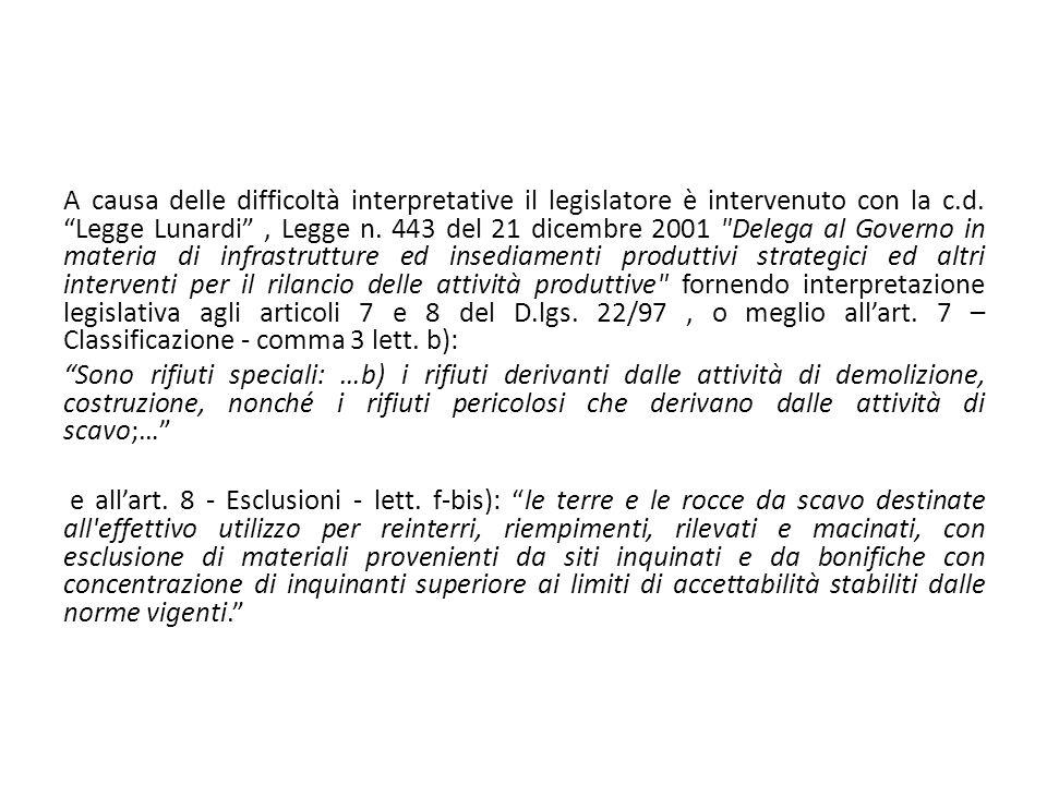 A causa delle difficoltà interpretative il legislatore è intervenuto con la c.d. Legge Lunardi, Legge n. 443 del 21 dicembre 2001