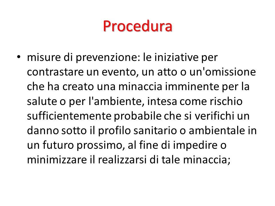 Procedura misure di prevenzione: le iniziative per contrastare un evento, un atto o un'omissione che ha creato una minaccia imminente per la salute o