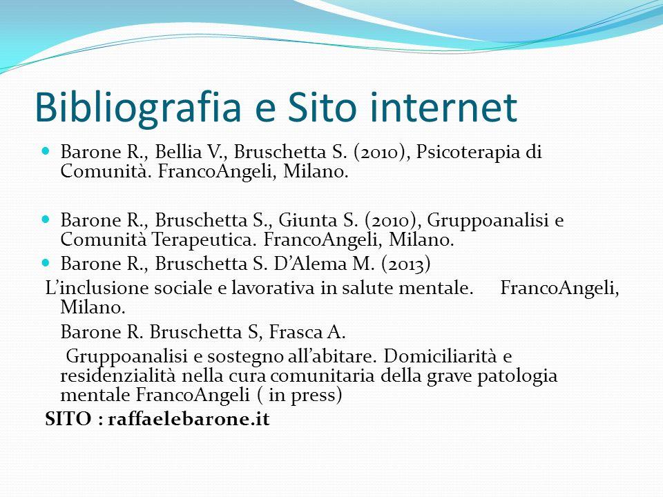 Bibliografia e Sito internet Barone R., Bellia V., Bruschetta S.