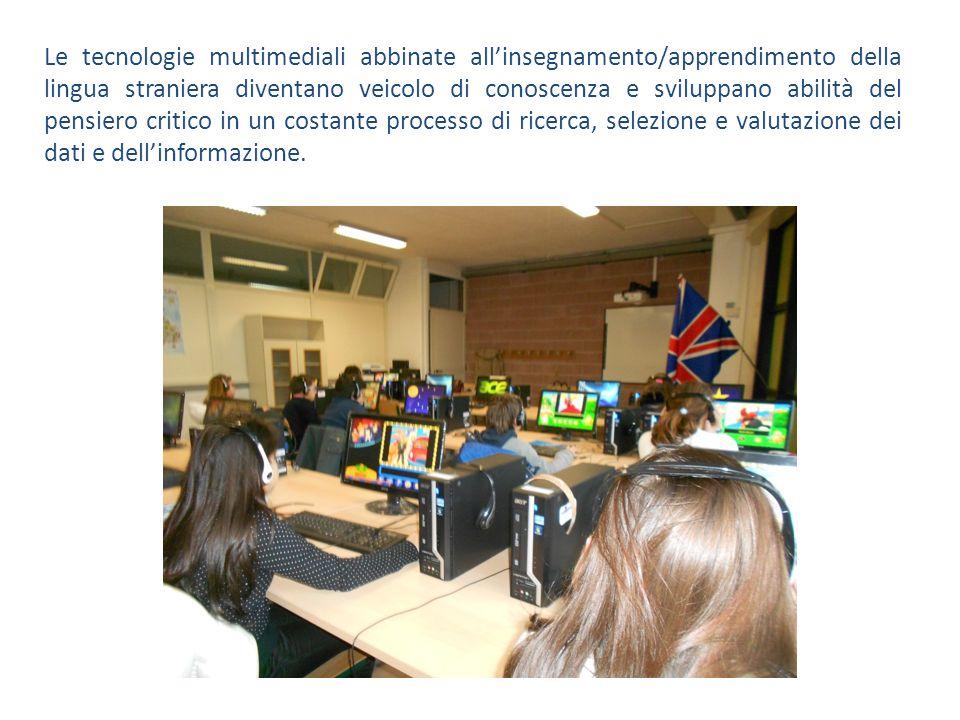 Le tecnologie multimediali abbinate allinsegnamento/apprendimento della lingua straniera diventano veicolo di conoscenza e sviluppano abilità del pens