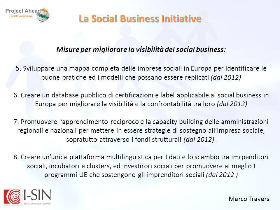 Marco Traversi La Social Business Initiative Misure per migliorare la visibilità del social business: 5. Sviluppare una mappa completa delle imprese s