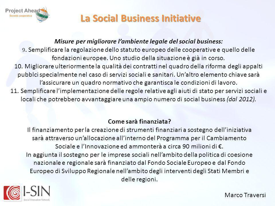 Marco Traversi La Social Business Initiative Misure per migliorare lambiente legale del social business: 9. Semplificare la regolazione dello statuto