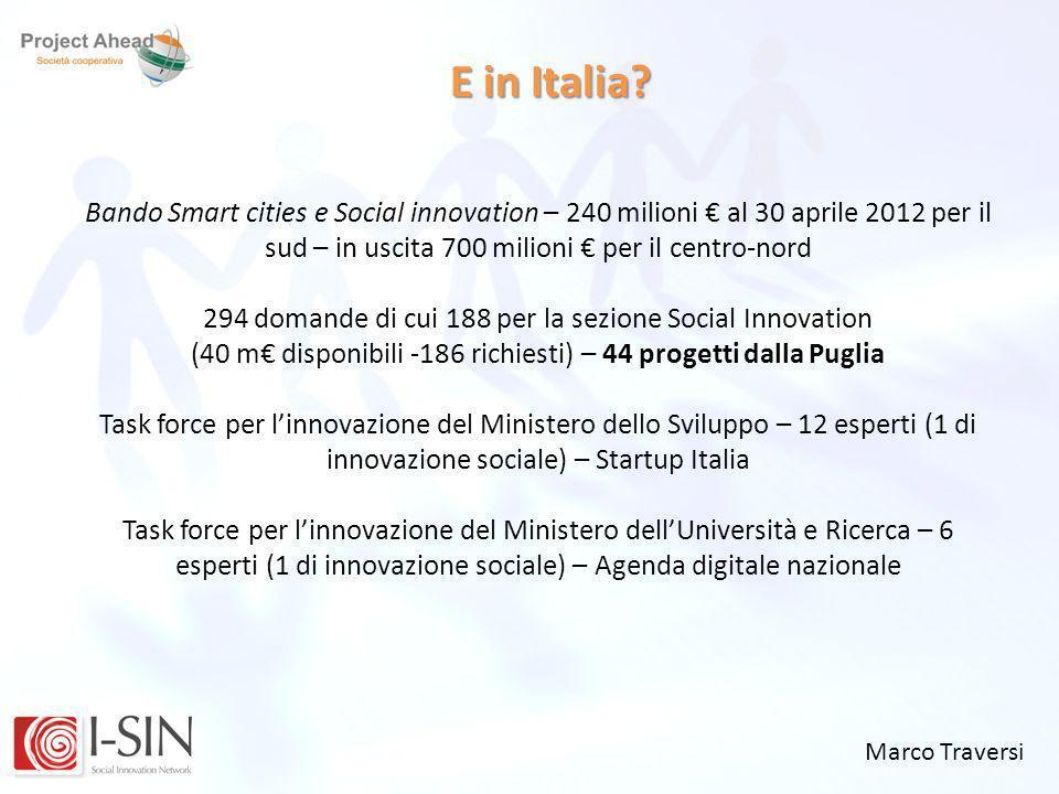 Marco Traversi E in Italia? Bando Smart cities e Social innovation – 240 milioni al 30 aprile 2012 per il sud – in uscita 700 milioni per il centro-no