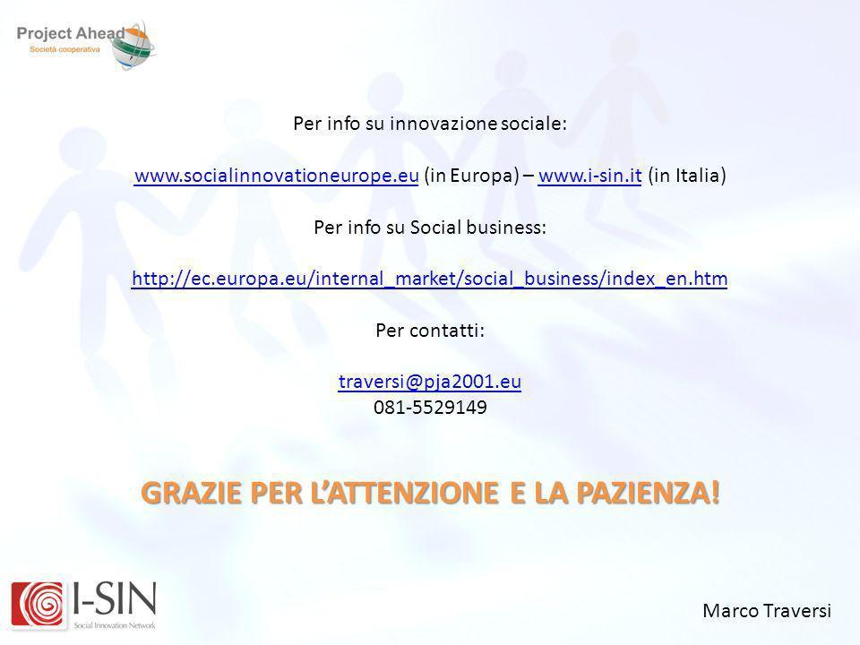 Marco Traversi Per info su innovazione sociale: www.socialinnovationeurope.euwww.socialinnovationeurope.eu (in Europa) – www.i-sin.it (in Italia)www.i