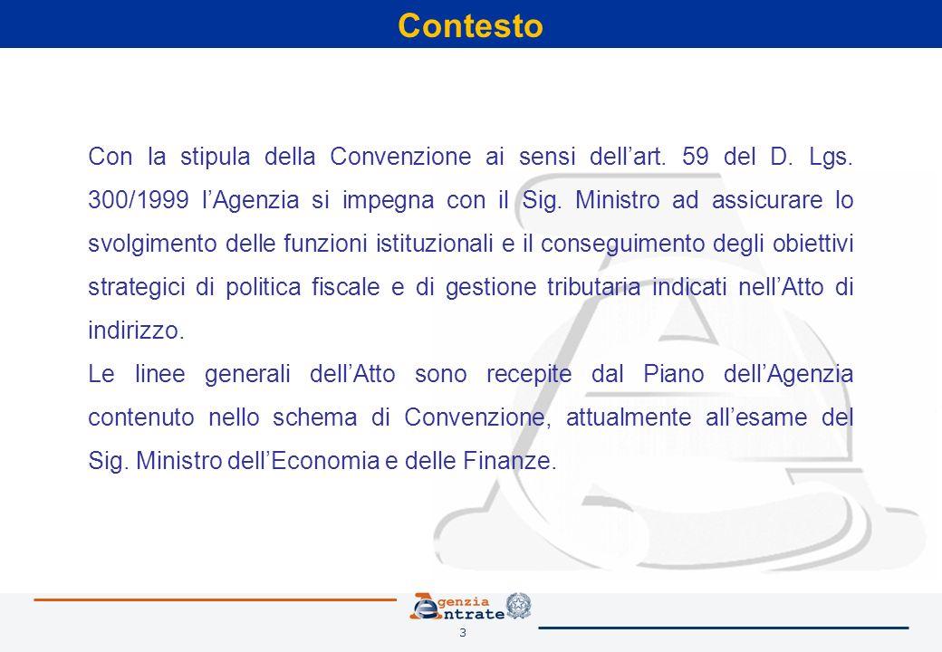 3 Contesto Con la stipula della Convenzione ai sensi dellart. 59 del D. Lgs. 300/1999 lAgenzia si impegna con il Sig. Ministro ad assicurare lo svolgi