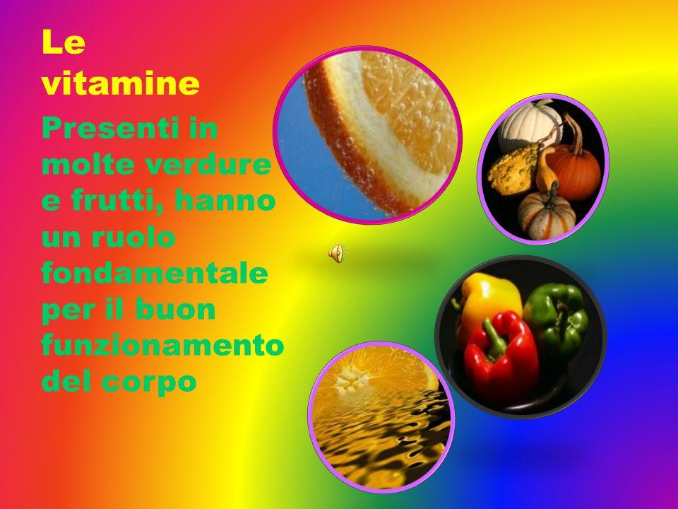 Le vitamine Presenti in molte verdure e frutti, hanno un ruolo fondamentale per il buon funzionamento del corpo