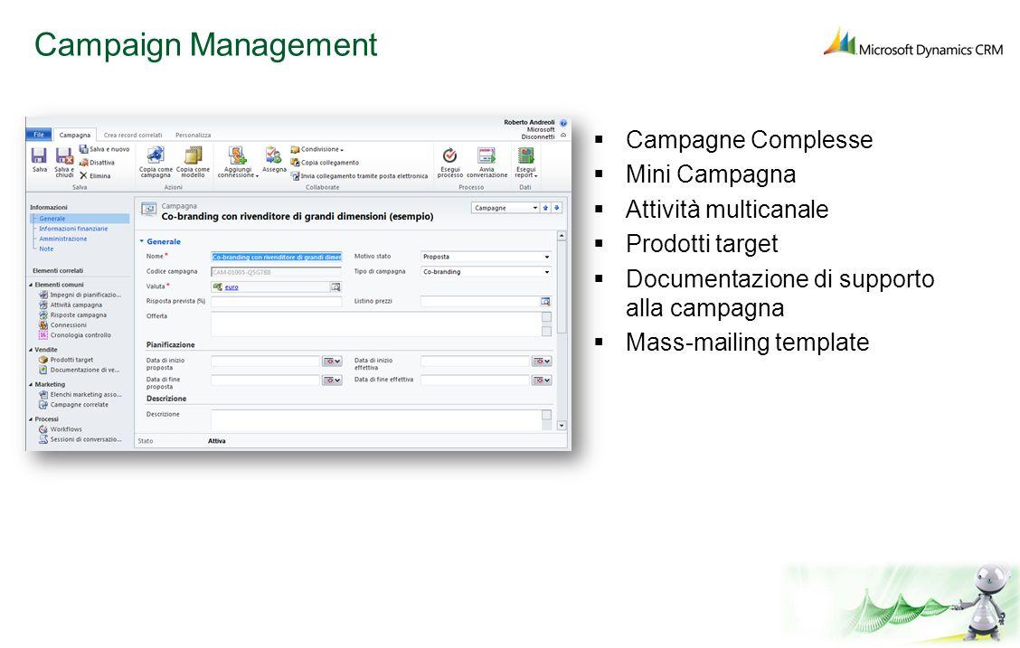 Campaign Management Campagne Complesse Mini Campagna Attività multicanale Prodotti target Documentazione di supporto alla campagna Mass-mailing templa