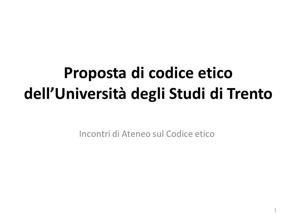 Proposta di codice etico dellUniversità degli Studi di Trento Incontri di Ateneo sul Codice etico 1