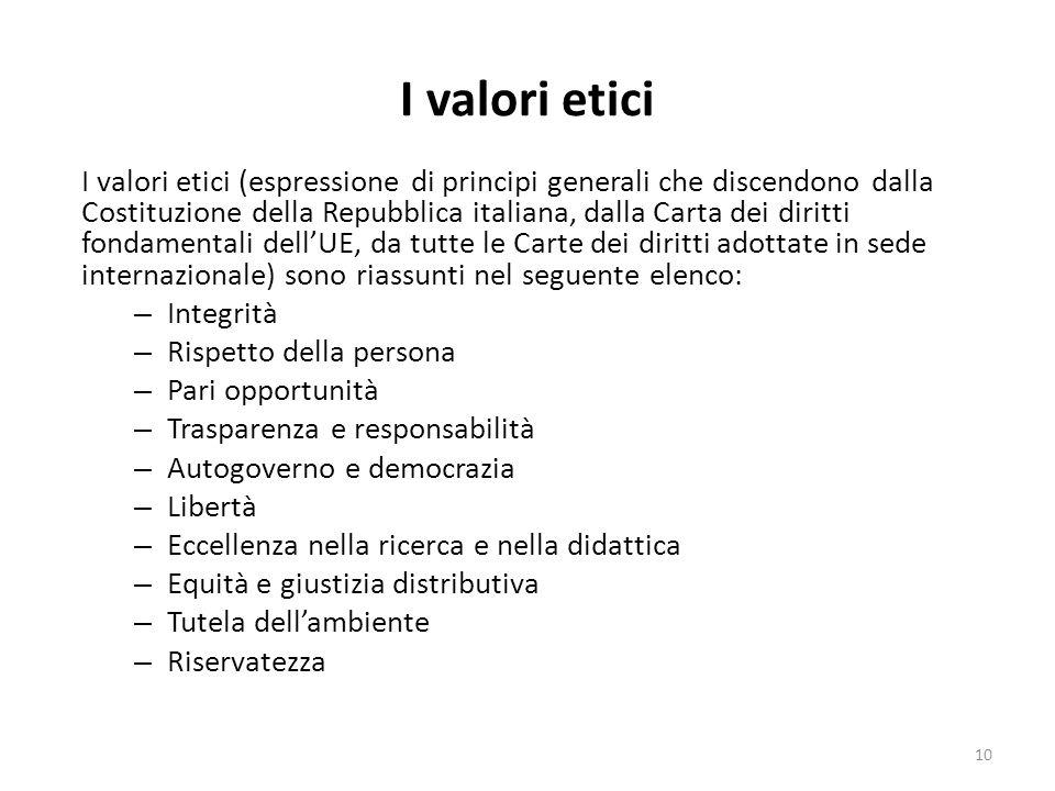 I valori etici I valori etici (espressione di principi generali che discendono dalla Costituzione della Repubblica italiana, dalla Carta dei diritti f