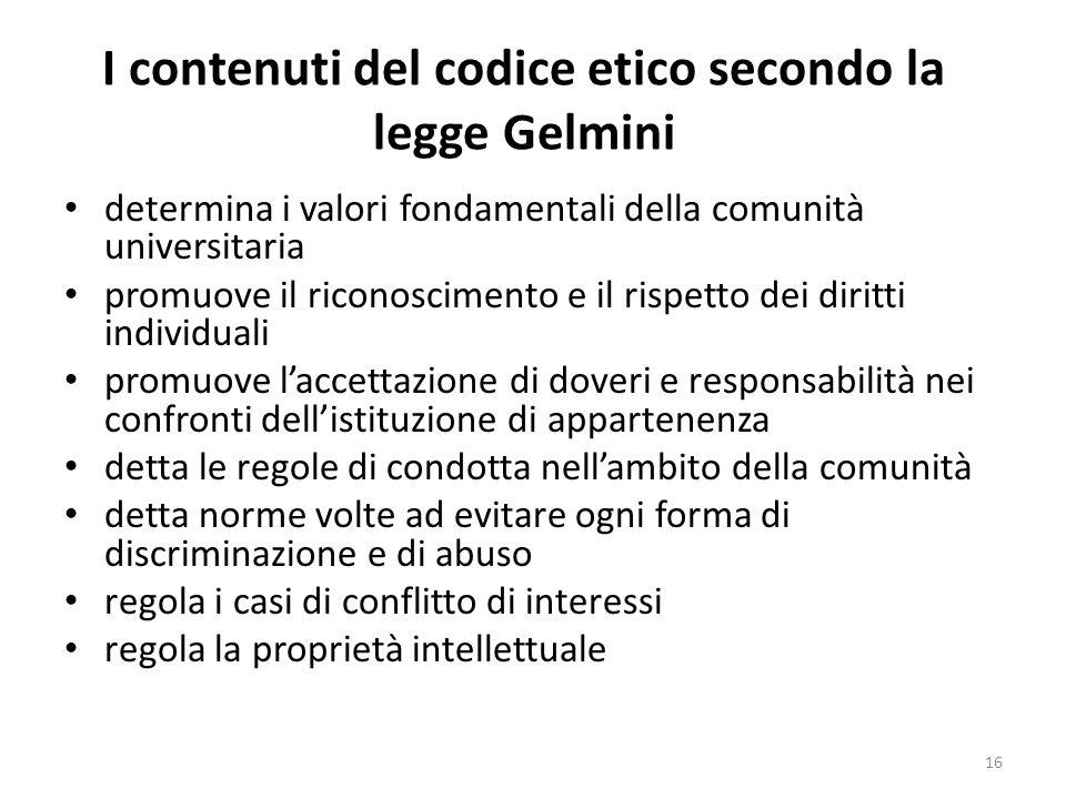 I contenuti del codice etico secondo la legge Gelmini determina i valori fondamentali della comunità universitaria promuove il riconoscimento e il ris