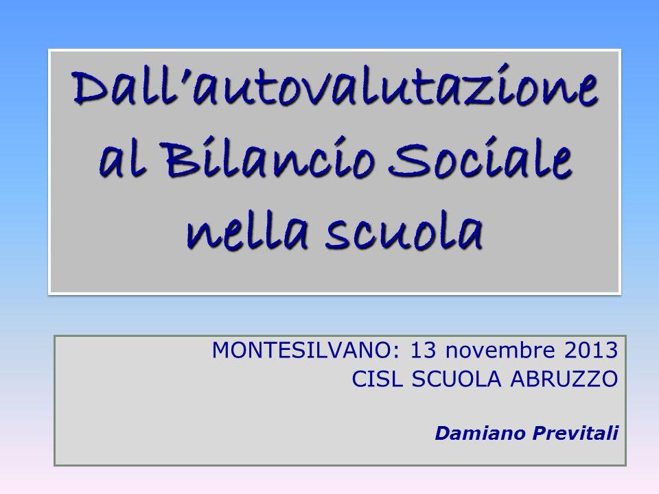 Dallautovalutazione al Bilancio Sociale nella scuola MONTESILVANO: 13 novembre 2013 CISL SCUOLA ABRUZZO Damiano Previtali