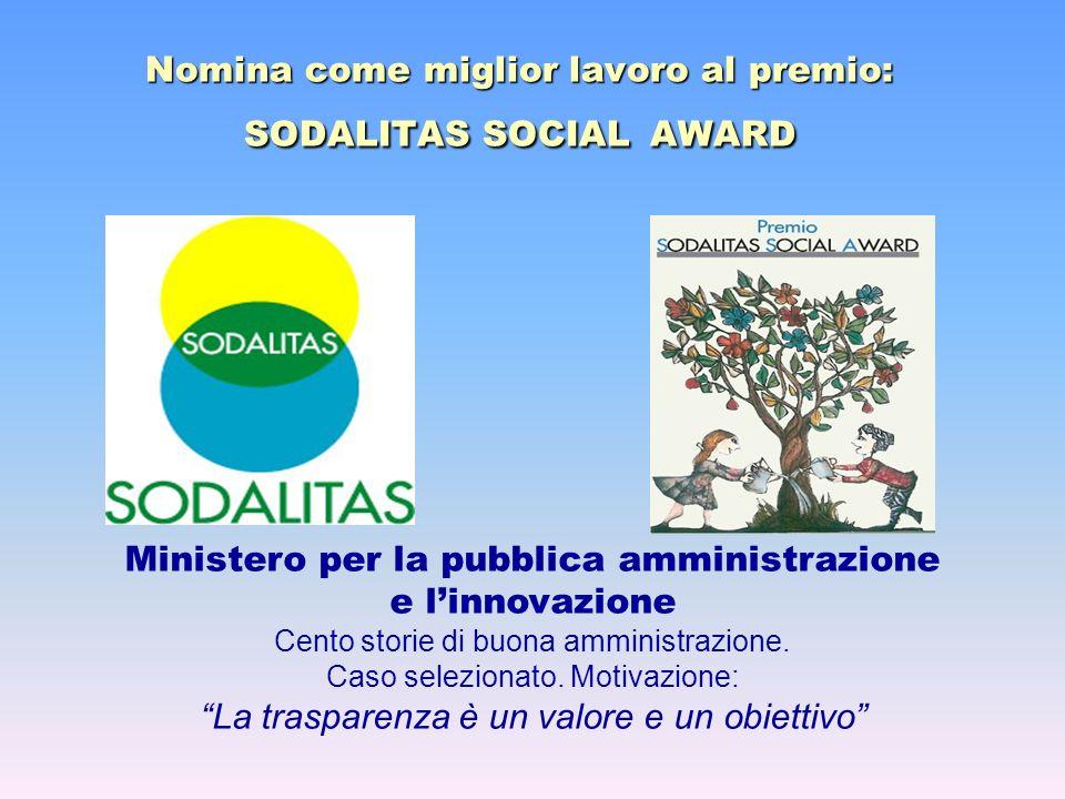 Nomina come miglior lavoro al premio: SODALITAS SOCIAL AWARD Ministero per la pubblica amministrazione e linnovazione Cento storie di buona amministra