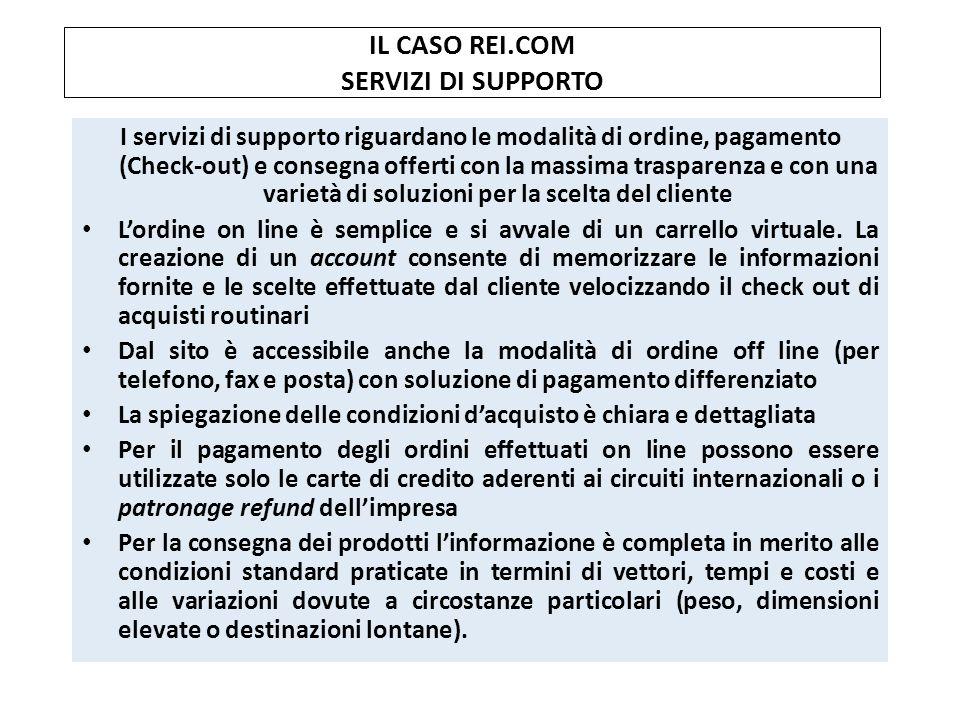 IL CASO REI.COM SERVIZI DI SUPPORTO I servizi di supporto riguardano le modalità di ordine, pagamento (Check-out) e consegna offerti con la massima tr
