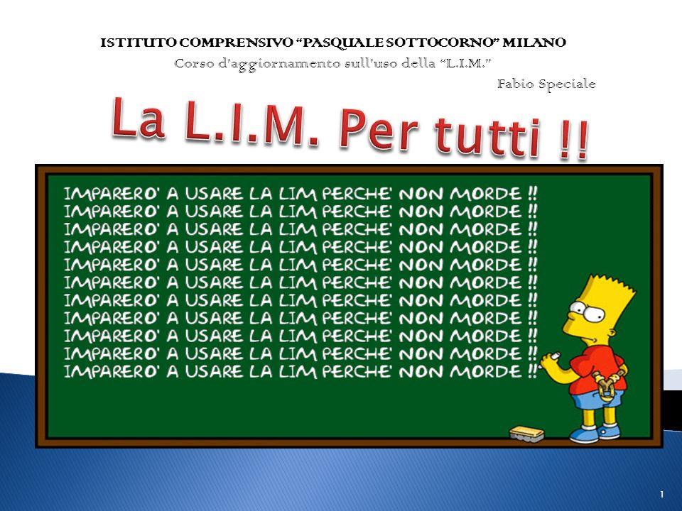 ISTITUTO COMPRENSIVO PASQUALE SOTTOCORNO MILANO Corso daggiornamento sulluso della L.I.M. Fabio Speciale 1