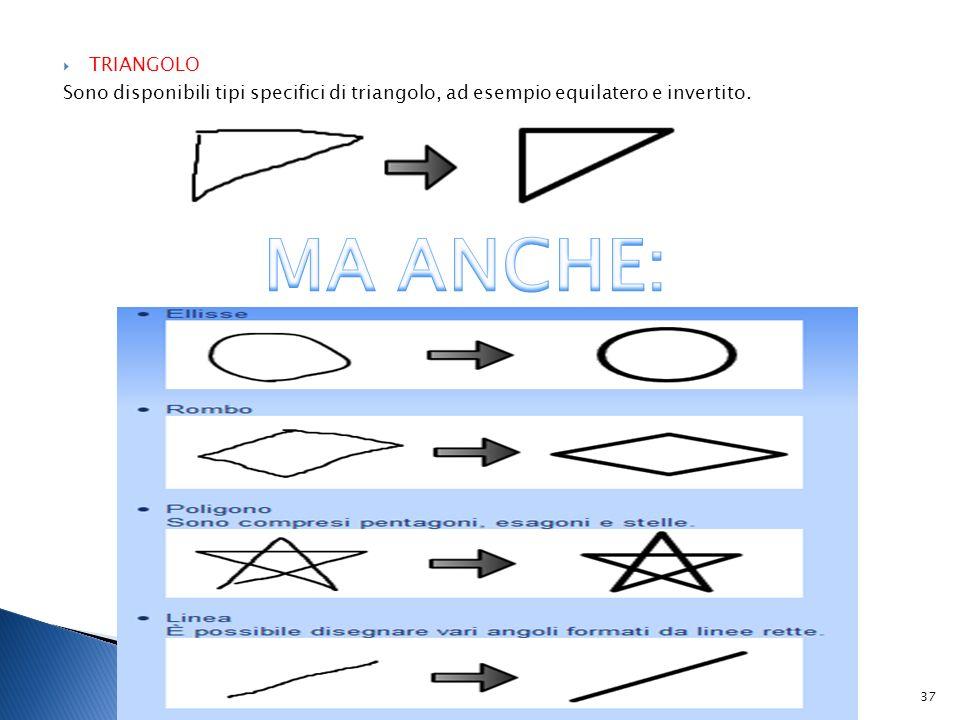 TRIANGOLO Sono disponibili tipi specifici di triangolo, ad esempio equilatero e invertito. 37