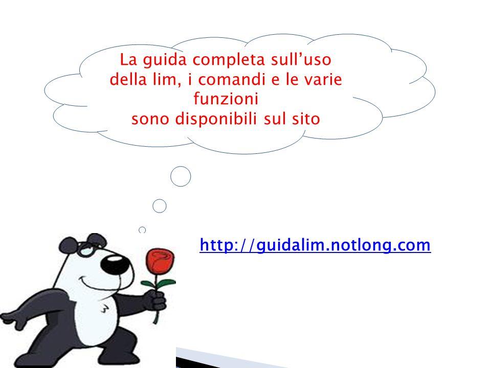 La guida completa sulluso della lim, i comandi e le varie funzioni sono disponibili sul sito http://guidalim.notlong.com