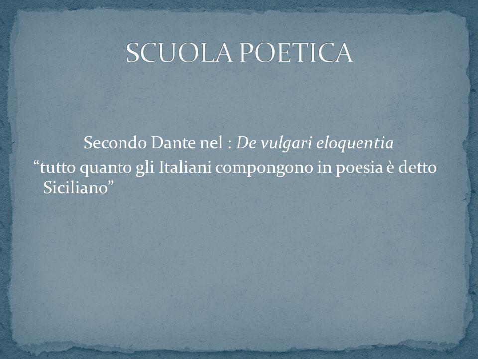 Secondo Dante nel : De vulgari eloquentia tutto quanto gli Italiani compongono in poesia è detto Siciliano
