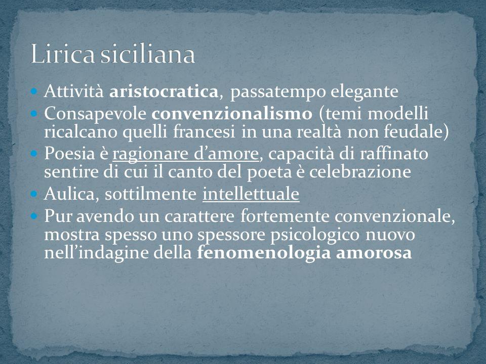 Attività aristocratica, passatempo elegante Consapevole convenzionalismo (temi modelli ricalcano quelli francesi in una realtà non feudale) Poesia è r