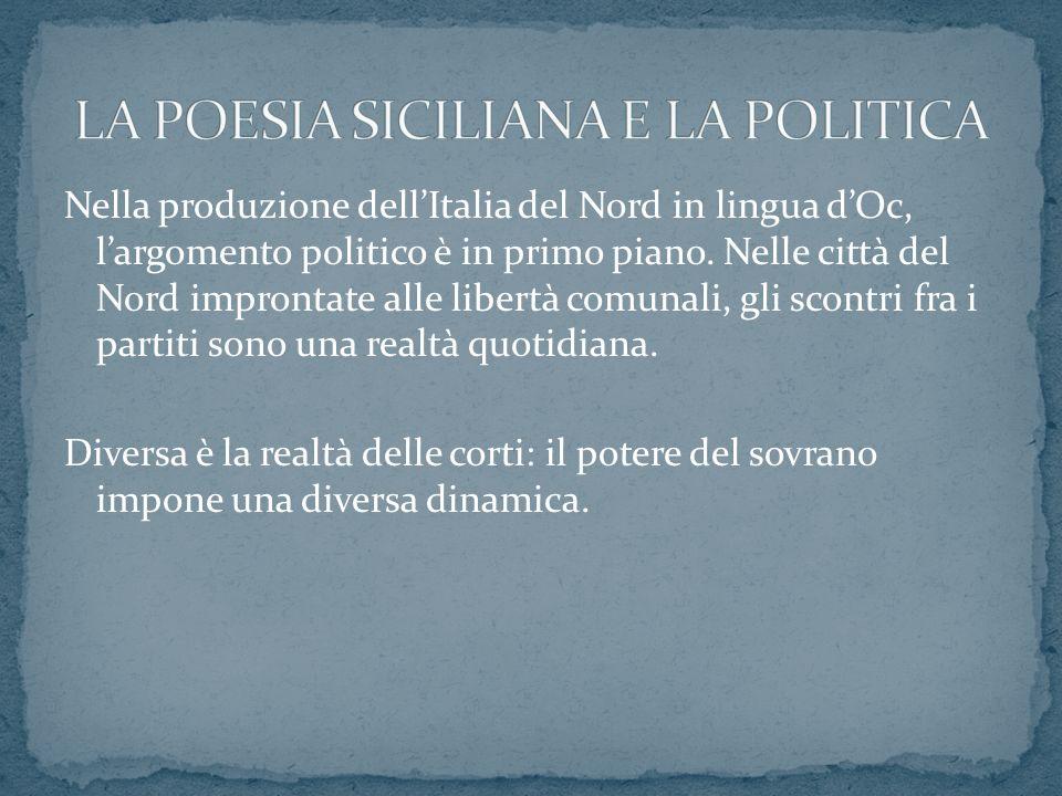 Nella produzione dellItalia del Nord in lingua dOc, largomento politico è in primo piano. Nelle città del Nord improntate alle libertà comunali, gli s