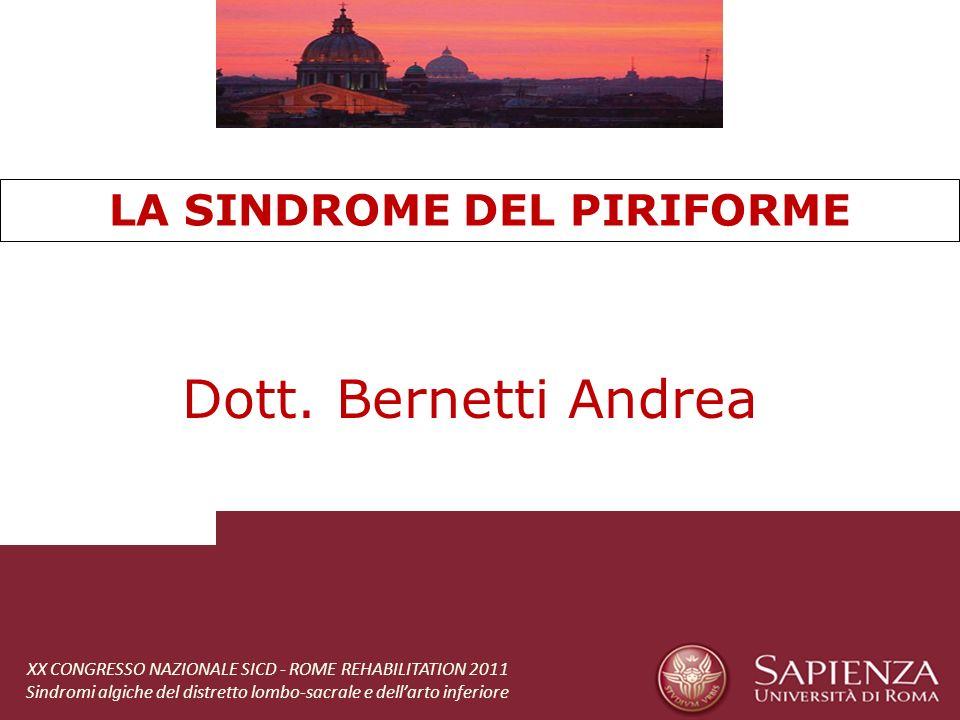 LA SINDROME DEL PIRIFORME Dott. Bernetti Andrea XX CONGRESSO NAZIONALE SICD - ROME REHABILITATION 2011 Sindromi algiche del distretto lombo-sacrale e