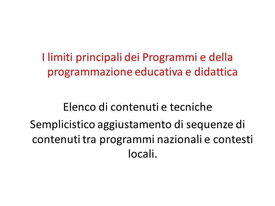 Epistemologia (teoria della conoscenza) delle discipline Pedagogia e didattica Contesto globale Indicazioni nazionali Autonomia scolastica Contesto locale