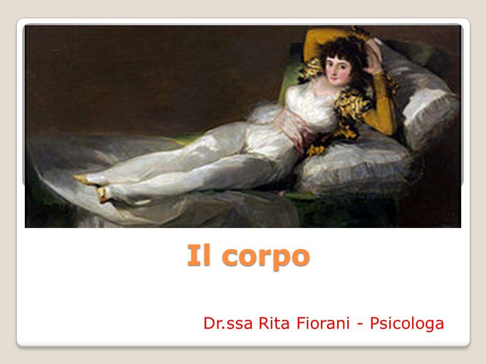 Il corpo Dr.ssa Rita Fiorani - Psicologa