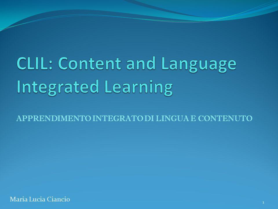PROGETTO CLIL: Content and Language integrated learning Il multilinguismo è uno degli elementi cardine della costruzione di unEuropa unita e le competenze richieste ai nostri giovani includono una dimensione trasversale che i singoli contenuti disciplinari non sono più in grado di trasmettere.