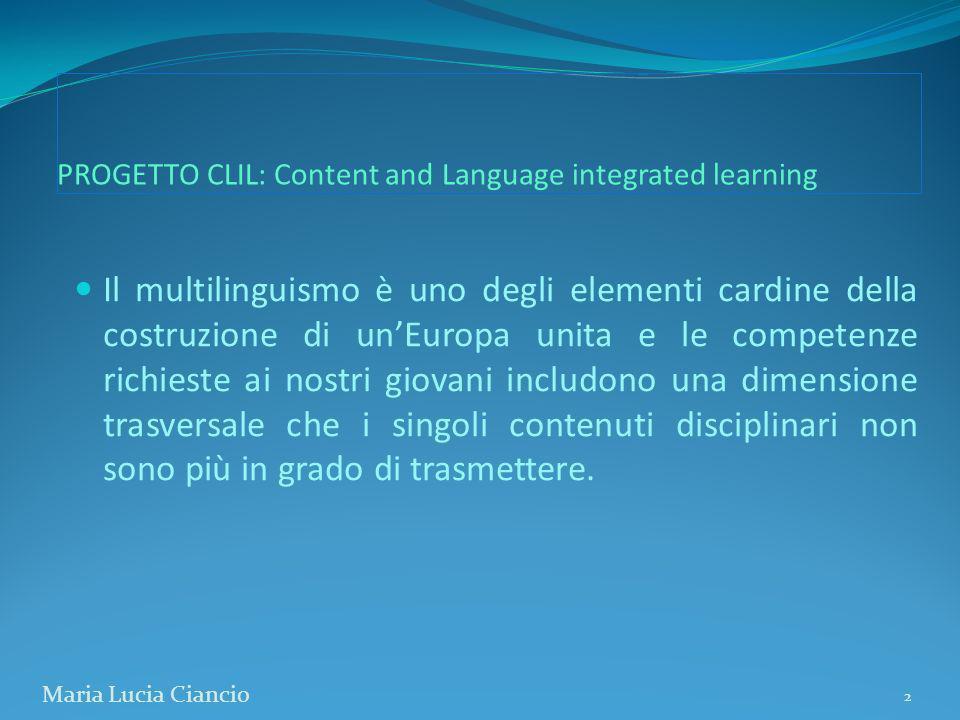 PROGETTO CLIL: Content and Language integrated learning Il multilinguismo è uno degli elementi cardine della costruzione di unEuropa unita e le compet