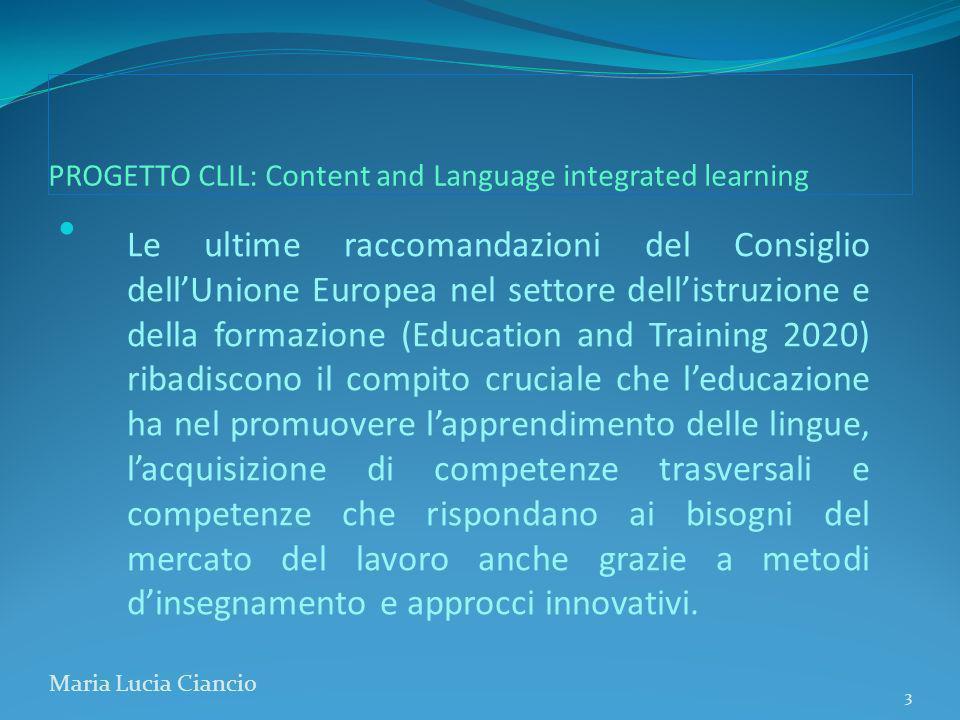PROGETTO CLIL: Content and Language integrated learning Ruolo dellinsegnante: sperimentatore, pioniere Ruolo dellinsegnante: sperimentatore, pioniere Lentusiasmo e limpegno dei singoli insegnanti si sono rivelati decisivi per la qualità dellinsegnamento Lentusiasmo e limpegno dei singoli insegnanti si sono rivelati decisivi per la qualità dellinsegnamento (Baker 1996) (Baker 1996) Maria Lucia Ciancio 24