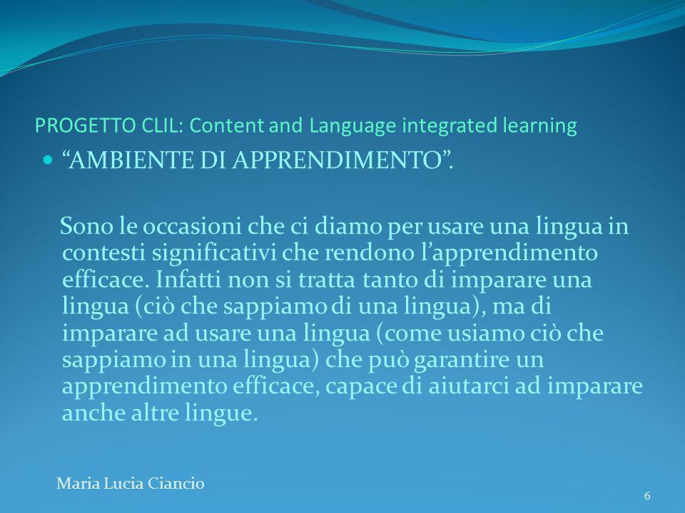 PROGETTO CLIL: Content and Language integrated learning GRAZIE PER LATTENZIONE marialuciaciancio@hotmail.com Maria Lucia Ciancio 27