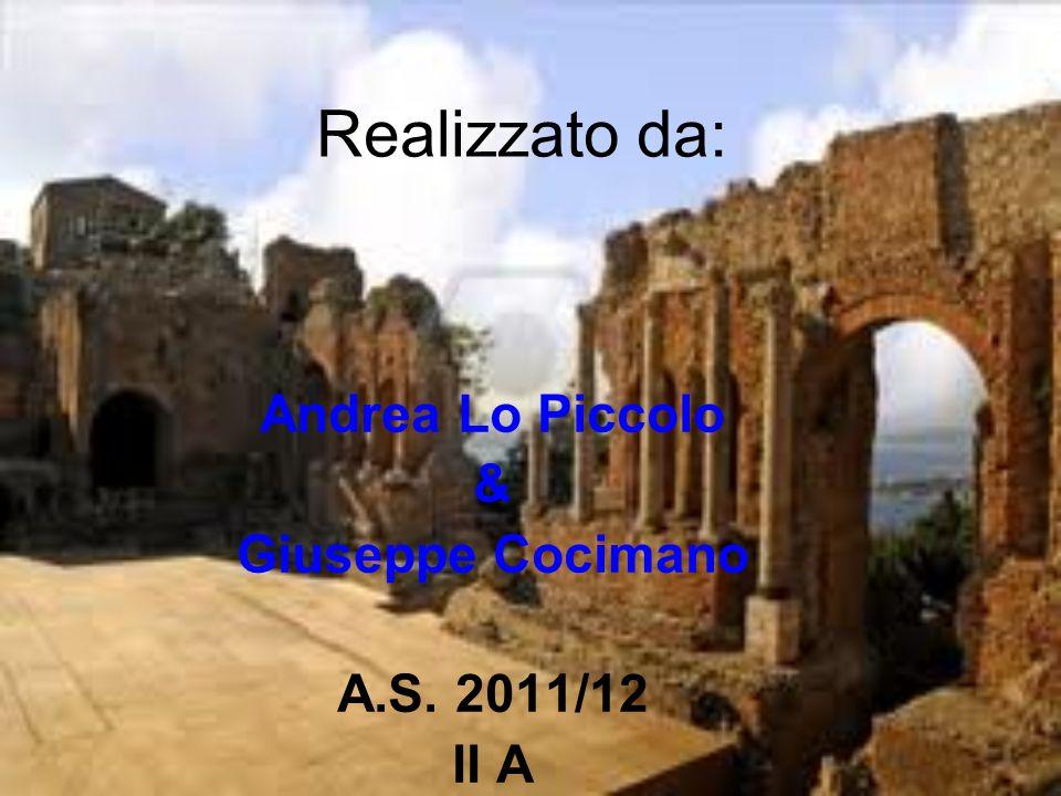 Realizzato da: Andrea Lo Piccolo & Giuseppe Cocimano A.S. 2011/12 II A